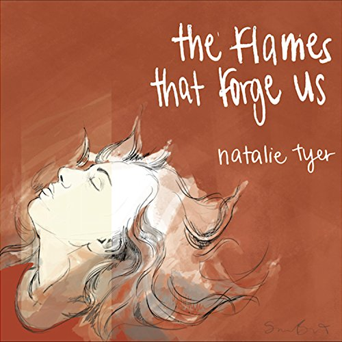 The Flames That Forge Us