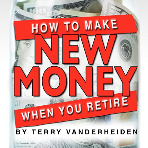 How to Make New Money When You Retire audiobook cover art