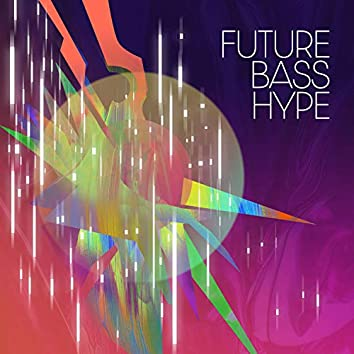 Future Bass Hype