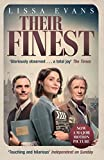 Their Finest: Now a major film starring Gemma Arterton and Bill Nighy (English Edition)