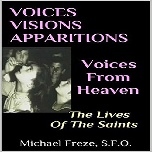 Voices Visions Apparitions: Voices from Heaven audiobook cover art