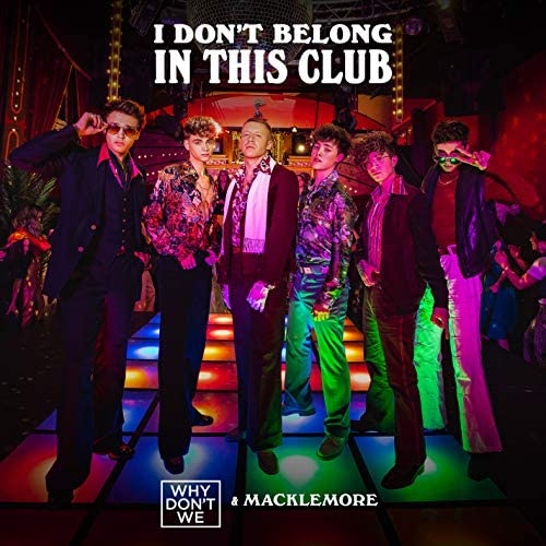 Why Don't We & Macklemore