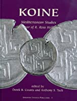 Koine: Mediterranean Studies in Honor of R. Ross Holloway (Joukowsky Institute Publications)