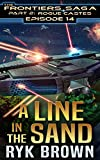 Ep.#14 - 'A Line in the Sand' (The Frontiers Saga - Part 2: Rogue Castes)