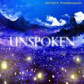 Unspoken (feat. ProtoShredanoid)