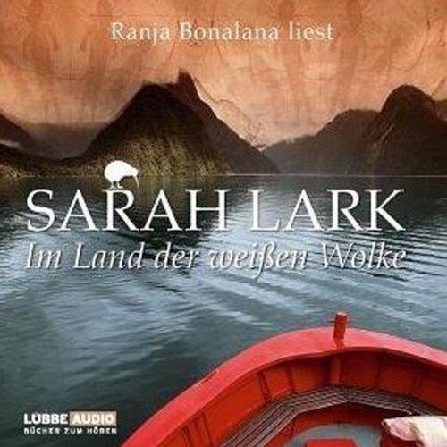 Im Land der weißen Wolke     Neuseeland-Saga 1              Autor:                                                                                                                                 Sarah Lark                               Sprecher:                                                                                                                                 Ranja Bonalana                      Spieldauer: 7 Std. und 32 Min.     138 Bewertungen     Gesamt 4,1