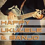 Happy Ukulele and Banjo