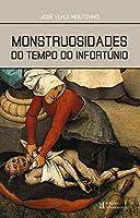 Monstruosidades do Tempo do Infortúnio (Portuguese Edition)