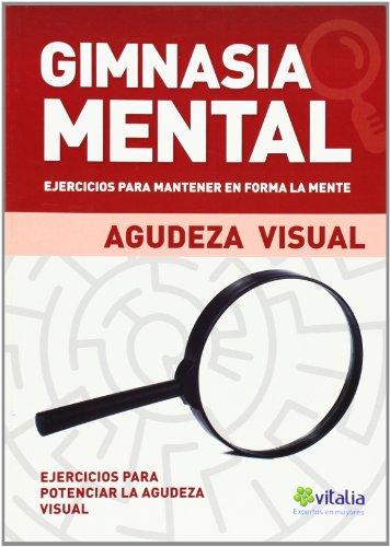 Gimnasia Mental. Ejercicios Para Mantener En Forma La Mente. Agudeza Visual (Vitalia)