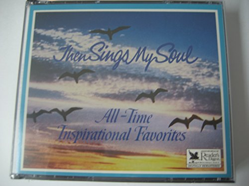 Then Sings My Soul: All-Time Inspirational Favorites (Reader's Digest Music)