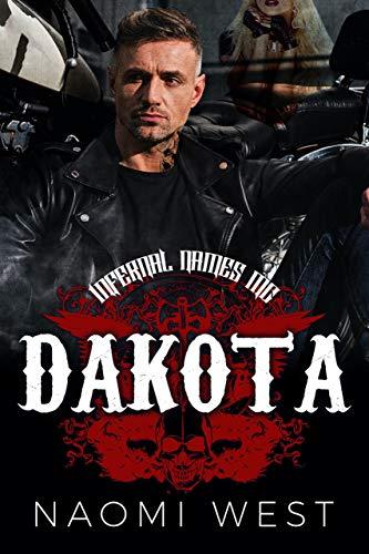 Dakota: A Motorcycle Club Romance (Infernal Names MC) (Bad Boy Bikers Club Book 3) (English Edition)