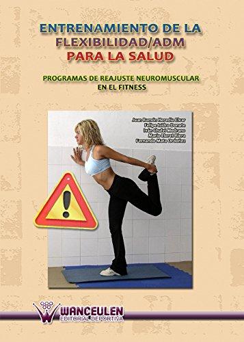 Entrenamiento de la flexibilidad/ADM para la salud: Programas de reajuste neuromuscular en el fitness