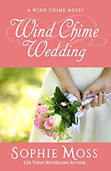 Wind Chime Wedding (A Wind Chime Novel Book 2) by [Sophie Moss]