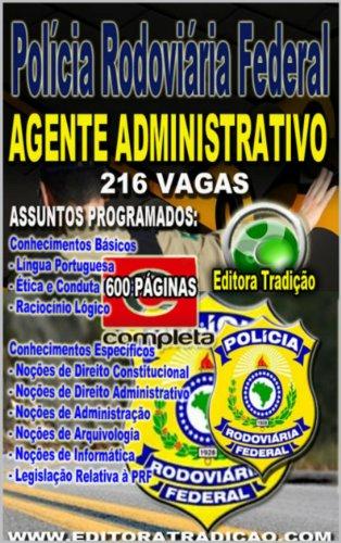 Preparatório PRF 2014 - Agente Administrativo - Edição Completa: Apostila para o Concurso da Polícia Rodoviária Federal - Agente Administrativo - Nível Médio