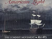 American Light: Luminist Movement, 1850-75