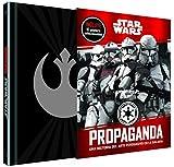 Star Wars Propaganda: Una historia del arte persuasivo en la galaxia