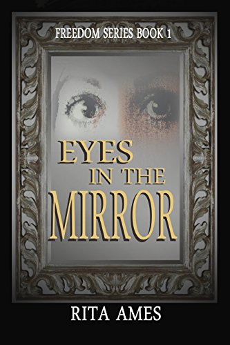 Book: Eyes In The Mirror - Crime Detective Thriller (Freedom Series Book 1) by Rita Ames