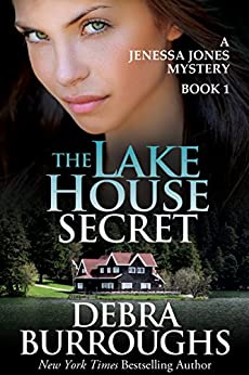 The Lake House Secret, A Romantic Mystery Novel (A Jenessa Jones Mystery Book 1) by [Debra Burroughs]