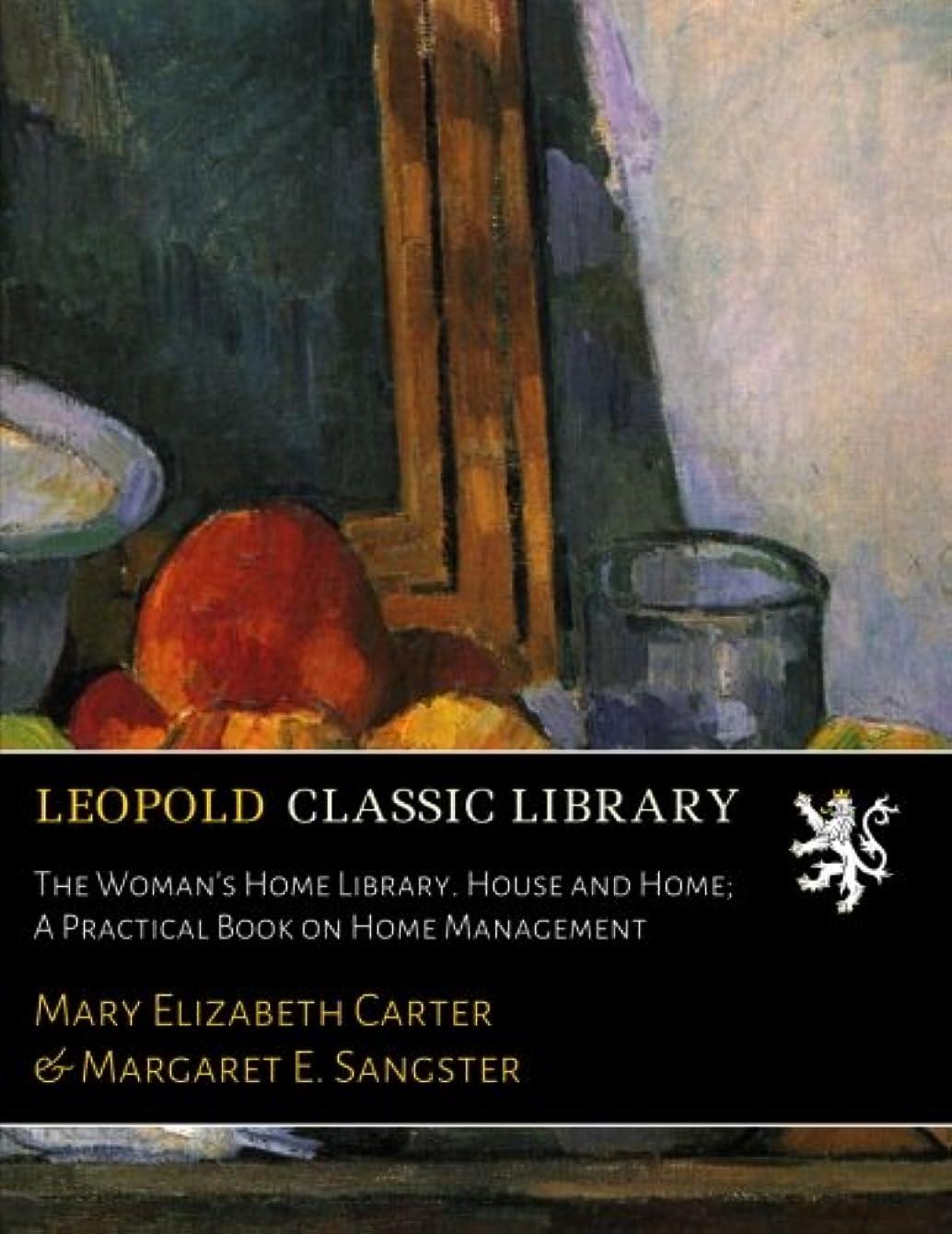 骨折松明蜜The Woman's Home Library. House and Home; A Practical Book on Home Management