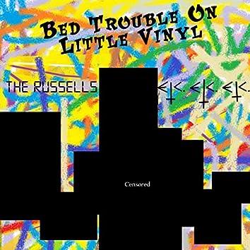 Bed Trouble on Little Vinyl