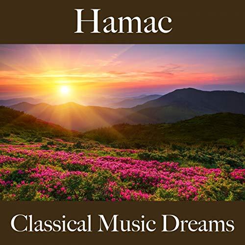 Hamac: Classical Music Dreams - La Meilleure Musique Pour Se Détendre