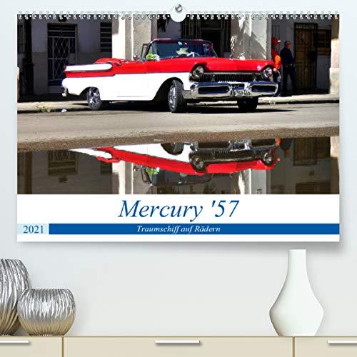 Mercury '57 - Traumschiff auf Rädern (hochwertiger DIN A2 Wandkalender 2021, Kunstdruck in Hochglanz)