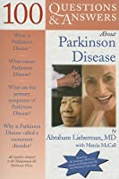 100 Questions & Answers About Parkinson Disease (100 Questions and Answers About...)