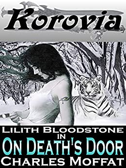 On Death's Door: Lilith Bloodstone Anthology Volume II (The Lilith Bloodstone Series Book 2) by [Charles Moffat]
