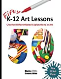 Fifty K-12 Art Lessons: Black & White Edition: Creative Differentiated Explorations In Art