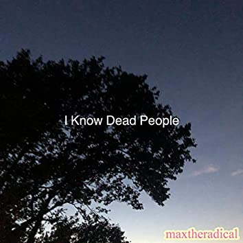 I Know Dead People