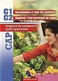 CAP Employé de commerce multi-spécialités : C1 Réceptionner et tenir les réserves, C2 Maintenir l'état marchand du rayon