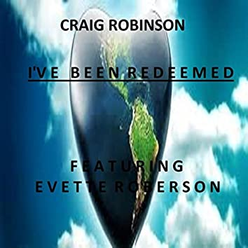 I've Been Redeemed (feat. Evette Roberson)