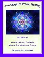 The Magic of Pranic Healing