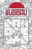 The Impossible Sudoku: Sudoku puzzle book for adults | +100 Sudoku Puzzles | Quarantine Activities | Medium to Hard Sudoku | Bonus Killer Sudoku Puzzles