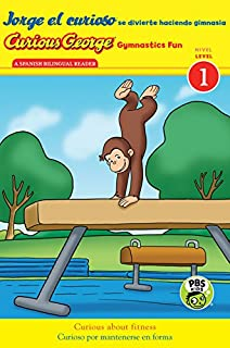 Jorge el curioso se divierte haciendo gimnasia/Curious George Gymnastics Fun bilingual (CGTV Reader) (Spanish and English Edition)