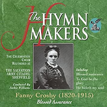 The Hymn Makers: Fanny Crosby (Blessed Assurance)