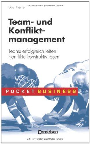 Pocket Business / Team- und Konfliktmanagement: Teams erfolgreich leiten - Konflikte konstruktiv lösen
