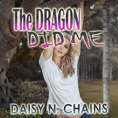 The Dragon Did Me audiobook cover art