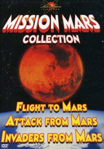 Mission Mars Collection - Flight to Mars/Attack From Mars/Invaders From Mars