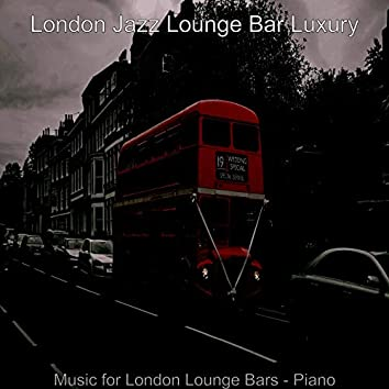 Music for London Lounge Bars - Piano
