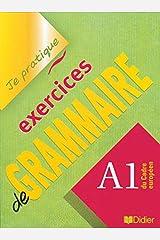 Je Pratique Exercice De Grammaire A1-Didier: Livre A1 (version internationale) Paperback