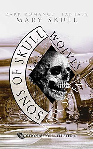 Sons of Skull: Wolves Book 7: Dark Romance Fantasy