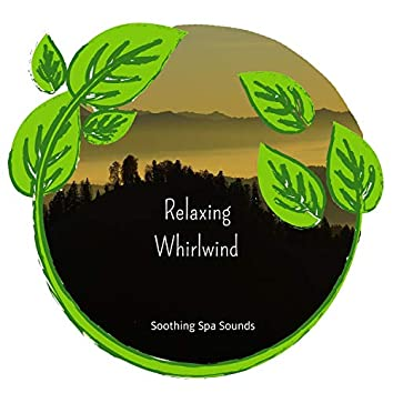 Relaxing Whirlwind (Soothing Spa Sounds)