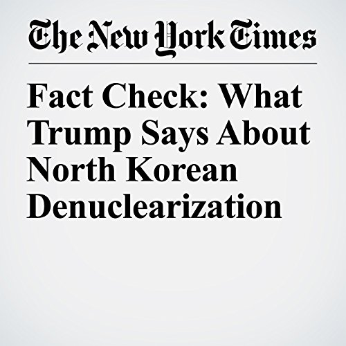 Fact Check: What Trump Says About North Korean Denuclearization copertina