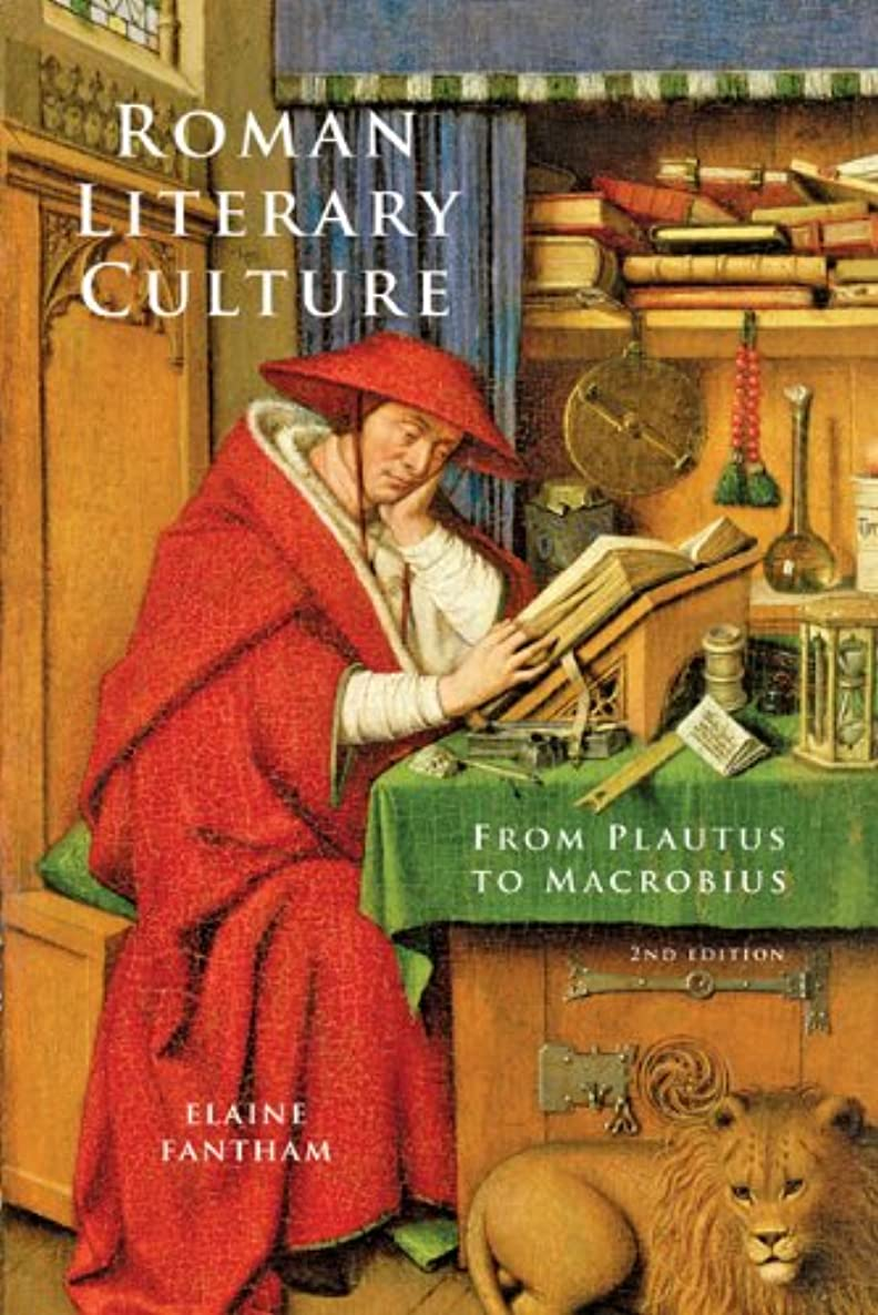 Roman Literary Culture: From Plautus to Macrobius (Ancient Society and History)