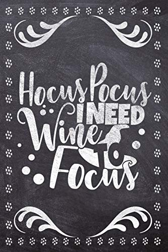 Hocus Pocus I Need Wine To Focus: Wine Tasting Review/Score Handbook, Journal and Adult Coloring Book (3 Books in 1) - Compact Size 6x9 (124 Pages) ... and More (Wine Tasting Journal, Band 1)