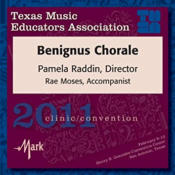 2011 Texas Music Educators Association (TMEA): Benignus Chorale