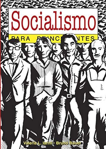 Socialismo para principiantes: con ilustraciones de Bruno Bauer (Spanish Edition)