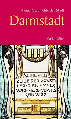 Kleine Geschichte der Stadt Darmstadt (Kleine Geschichte. Regionalgeschichte - fundiert und kompakt)