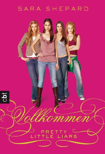 Pretty Little Liars 02: Vollkommen [Kindle Edition]